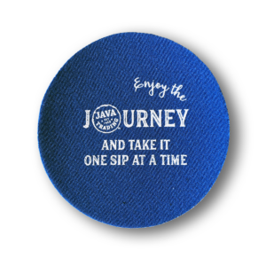 """Blue cup coaster with phrase """"Enjoy the journey and take it one sip at a time"""" with Java Trading logo in place of the O in the word journey"""